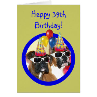 Happy 39th Birthday Boxer Dogs Card