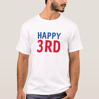 Happy 3rd T-Shirt