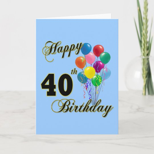 Happy 40th Birthday Gifts And Apparel Card