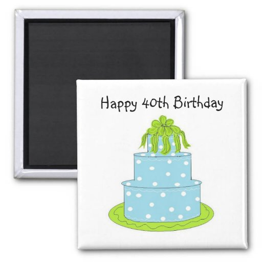 Happy 40th Birthday Magnet