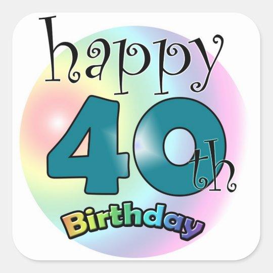 Happy 40th Birthday Square Sticker