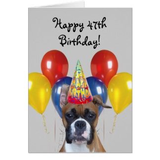 Happy 47th Birthday Boxer Dog greeting card