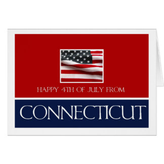 happy 4th of July from connecticut Card