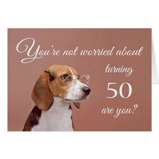 Happy 50th birthday, worried beagle card
