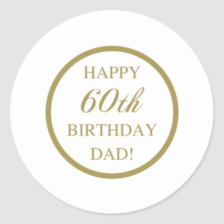 Happy 60th Birthday Dad Round Sticker