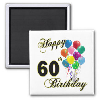 Happy 60th Birthday Gifts and Birthday Apparel Square Magnet