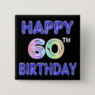 Happy 60th Birthday Gifts in Balloon Font 15 Cm Square Badge