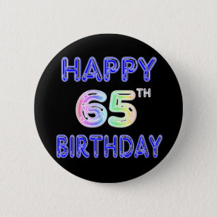 Happy 65th Birthday In Balloon Font 6 Cm Round Badge