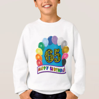 Happy 65th Birthday with Balloons Sweatshirt