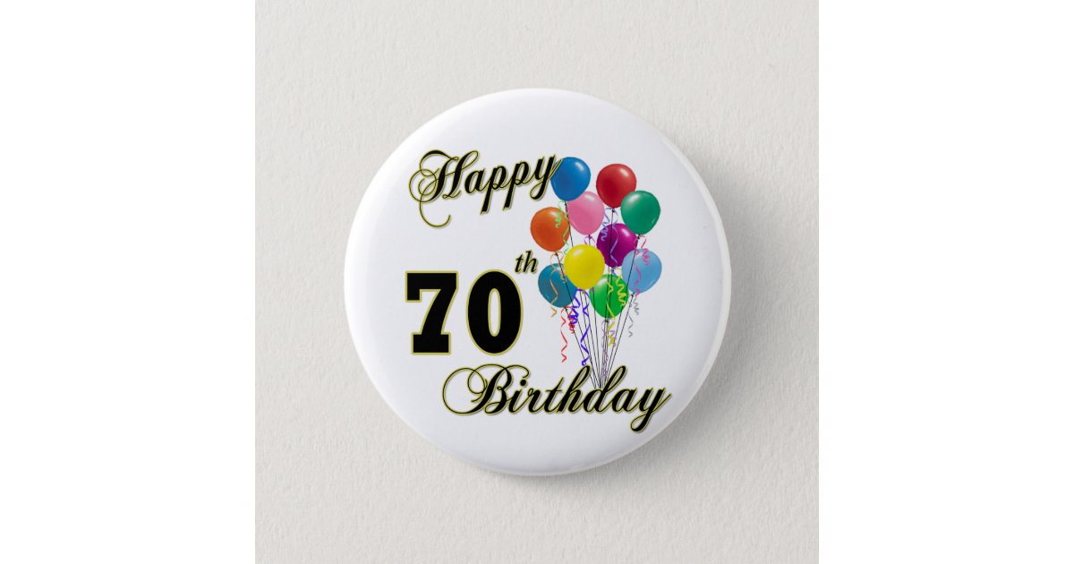 Happy 70th Birthday Gifts And Apparel 6 Cm Round Badge