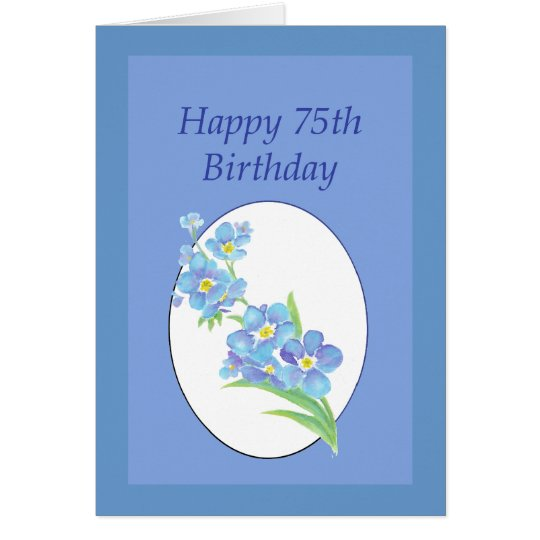 Happy 75th Birthday Forget Me Not Flower Card
