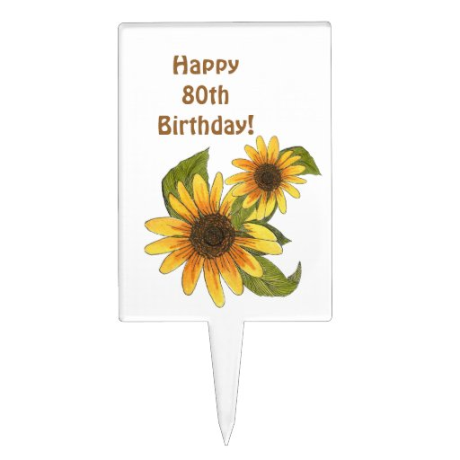 Happy 80th  Birthday Cake Pick with Sunflowers