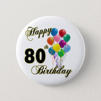 Happy 80th Birthday Gifts and Birthday Apparel 6 Cm Round Badge