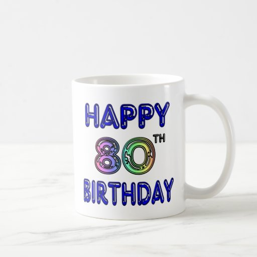 Happy 80th Birthday Gifts and Birthday Apparel Coffee Mugs
