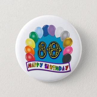 Happy 80th Birthday with Balloons 6 Cm Round Badge