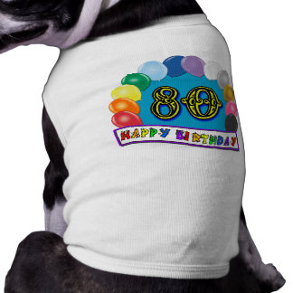 Happy 80th Birthday with Balloons Pet Tshirt