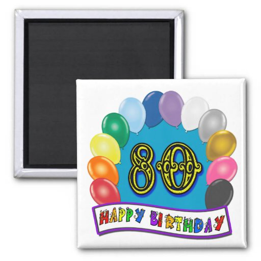 Happy 80th Birthday with Balloons Magnets