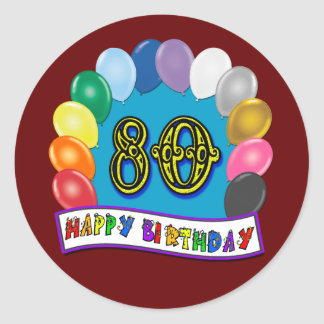 Happy 80th Birthday with Balloons Round Sticker