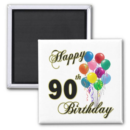 Happy 90th Birthday Gifts and Birthday Apparel Refrigerator Magnets