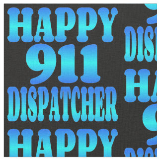 Happy 911 Dispatcher Fabric