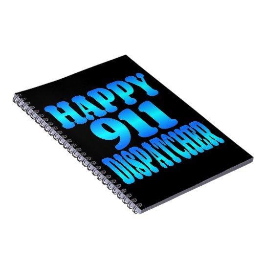 Happy 911 Dispatcher Notebooks