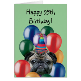 Happy 95th Birthday pug greeting card