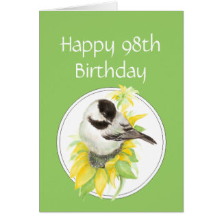 Happy 98th birthday Chickadee Sunflower Bird Cards