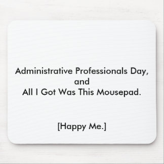 Happy Administrative Professionals Day! Mouse Mat