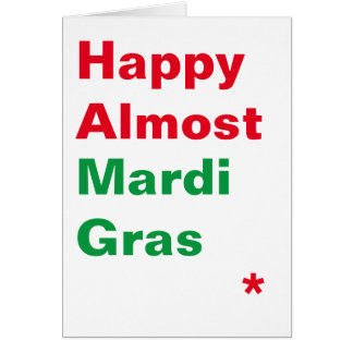 Happy Almost Mardi Gras Seasonal Card