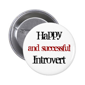 Happy and successful introvert 6 cm round badge