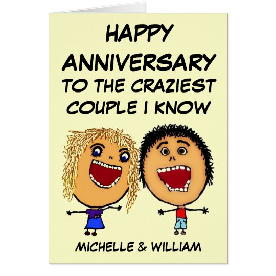 Happy Anniversary Craziest Couple I know Card