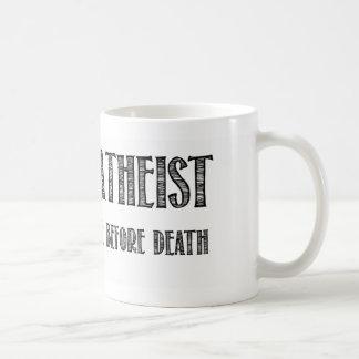 Happy Atheist i believe in life before death Basic White Mug