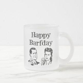 Happy Barfday Retro Man & Woman B&W 10 Oz Frosted Glass Coffee Mug