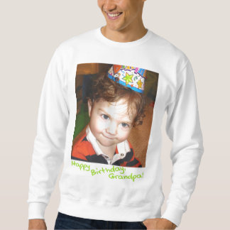 happy-bday-grandpa sweatshirt
