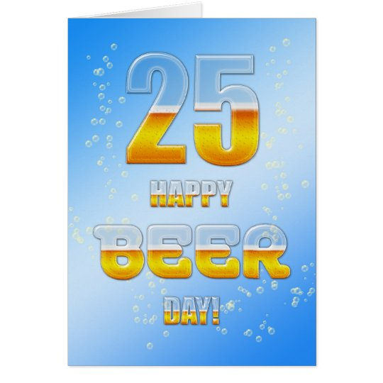 Happy Beer day 25th birthday card