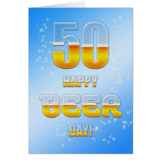 Happy Beer day 50th birthday card