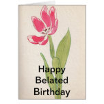 Happy Belated Birthday Greeting Card