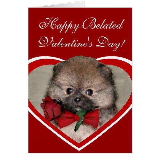 Happy Belated Valentine's Day Pomeranian  Card