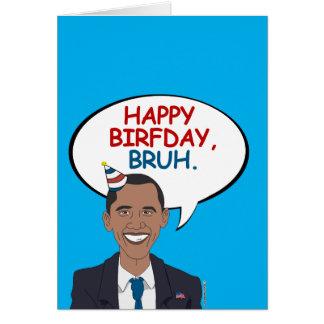 Happy Birfday, Bruh Greeting Card