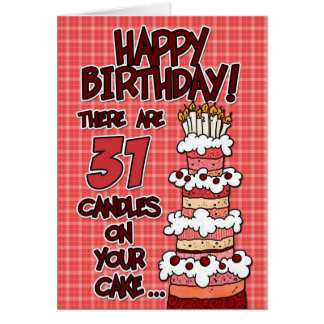 Happy Birthday - 31 Years Old Greeting Card