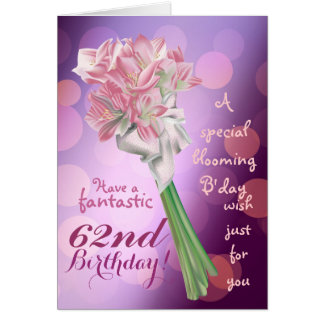 Happy Birthday ! - 62nd pink flowers Greeting card