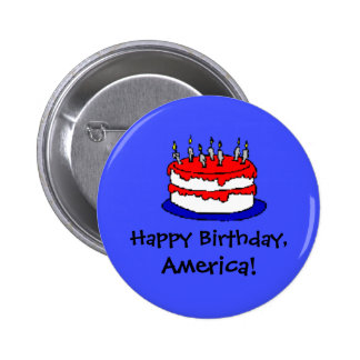 Happy Birthday America 4th of July Pinback Buttons