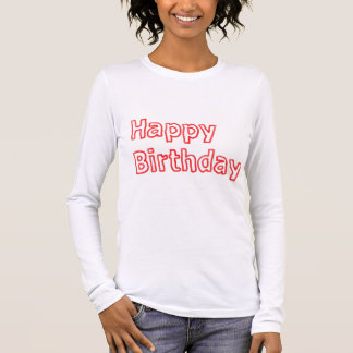 Happy Birthday Artistic Script DLT TXT BUY PLAIN Long Sleeve T-Shirt