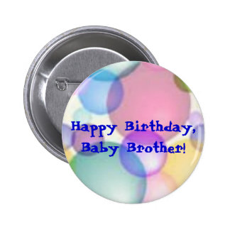 Happy Birthday Baby Brother! Button