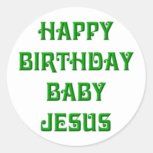 Happy birthday baby jesus round stickers zazzle