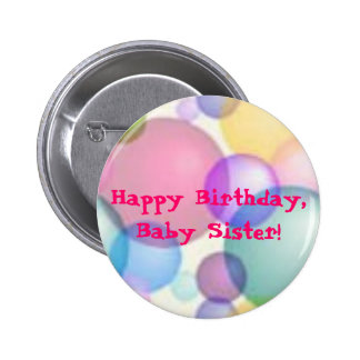 Happy Birthday Baby Sister! Button