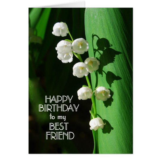 Happy Birthday Best Friend Lily of the Valley