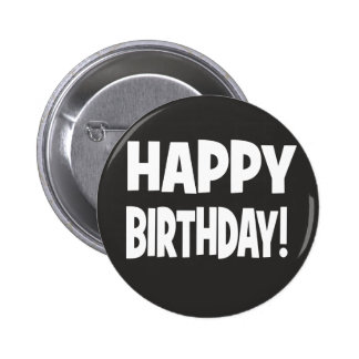 """HAPPY BIRTHDAY"" Black/White Buttons"