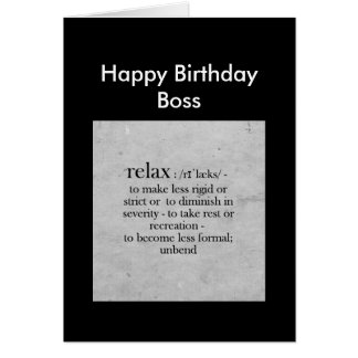 Happy Birthday Boss definition of Relax Humor Card