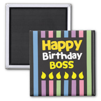 Happy Birthday BOSS! Magnet